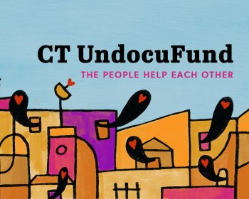 Relief Fund to Provide Assistance to Undocumented Individuals in CT : Application Process Starts Today
